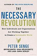 The Necessary Revolution: How Individuals and Organizations Are Working Together to Create a Sustainable World Cover