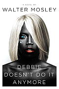 Debbie Doesnt Do It Anymore A Novel