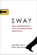 Sway: The Irresistible Pull of Irrational Behavior Cover