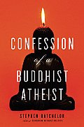Confession of a Buddhist Atheist Cover
