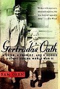 Gertrudas Oath A Child a Promise & a Heroic Escape During World War II