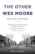 Other Wes Moore One Name Two Fates