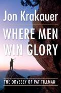 Where Men Win Glory: The Odyssey of Pat Tillman Cover