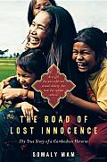 The Road of Lost Innocence: As a Girl She Was Sold into Sexual Slavery, but Now She Rescues Others. The True Story of a Cambodian Heroine Cover
