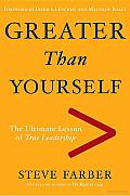 Greater than Yourself: The Ultimate Lesson of True Leadership Cover