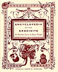 Encyclopedia of the Exquisite: An Anecdotal History of Elegant Delights Cover
