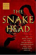 The Snakehead: An Epic Tale of the Chinatown Underworld and the American Dream Cover