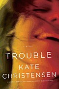 Trouble: A Novel Cover