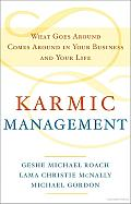 Karmic Management: What Goes around Comes around in Your Business and Your Life Cover
