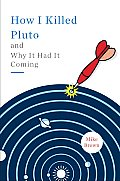 How I Killed Pluto and Why It Had It Coming Cover