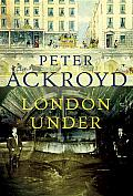 London under: The Secret History beneath the Streets Cover
