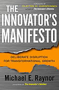 The Innovator's Manifesto: Deliberate Disruption for Transformational Growth Cover