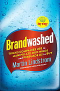 Brandwashed Tricks Companies Use to Manipulate Our Minds & Persuade Us to Buy