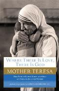 Where There Is Love, There Is God: Her Path to Closer Union with God and Greater Love for Others Cover