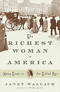 Richest Woman in America Hetty Green in the Gilded Age