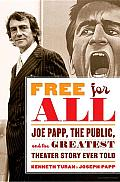 Free for All: Joe Papp, the Public, and the Greatest Theater Story Ever Told Cover