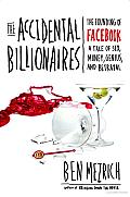 The Accidental Billionaires: The Founding of Facebook: A Tale of Sex, Money, Genius and Betrayal Cover