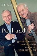 Paul and Me: Fifty-three Years of Adventures and Misadventures with My Pal Paul Newman Cover
