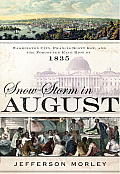 Snow Storm in August Washington City Francis Scott Key & the Forgotten Race Riot of 1835