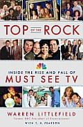 Top of the Rock: Inside the Rise and Fall of Must See TV Cover
