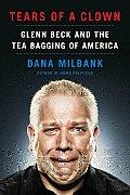 Tears of a Clown Glenn Beck & the Tea Bagging of America