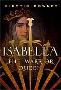 Isabella The Warrior Queen