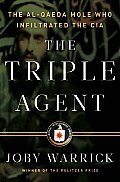 Triple Agent The Al Qaeda Mole Who Infiltrated the CIA