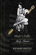 Hedys Folly Hedy Lamarr The Life & Breakthrough Inventions of Hedy Lamarr the Most Beautiful Woman in the World