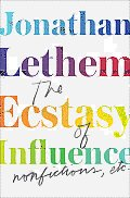The Ecstasy of Influence: Nonfictions, Etc. Cover