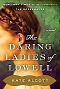 Daring Ladies of Lowell A Novel