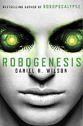 Robogenesis Robopocalypse Book 2