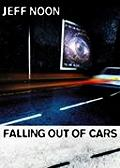 Falling Out Of Cars Uk First Edition by Jeff Noon