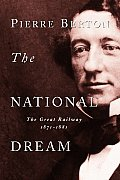 National Dream The Great Railway 1871 1881