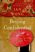 Beijing Confidential A Tale Of Comrades