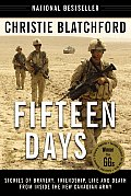 Fifteen Days: Stories of Bravery, Friendship, Life and Death from Inside the New Canadian Army