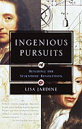 Ingenious Pursuits: Building the Scientific Revolution Cover
