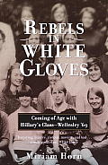 Rebels in White Gloves Coming of Age with Hillarys Class Wellesley 69