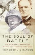 Soul of Battle : From Ancient Times To the Present Day, How Three Great Liberators Vanquished Tyranny (99 Edition)