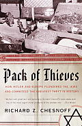 Pack of Thieves How Hitler & Europe Plundered the Jews & Committed the Greatest Theft in History