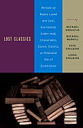 Lost Classics Writers on Books Loved & Lost Overlooked Under Read Unavailable Stolen Extinct or Otherwise Out of Commission