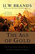 The Age of Gold: The California Gold Rush and the New American Dream Cover