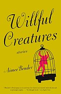 Willful Creatures: Stories Cover
