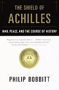 Shield of Achilles War Peace & the Course of History