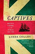 Captives Britain Empire & the World 1600 1850