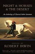 Night & Horses & the Desert An Anthology of Classical Arabic Literature