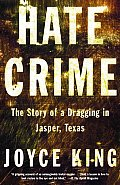 Hate Crime The Story of a Dragging in Jasper Texas