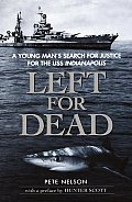 Left For Dead a Young Mans Search for Justice for the USS Indianapolis
