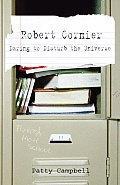 Robert Cormier Daring to Disturb the Universe