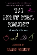 Fruit Bowl Project Fifty Ways to Tell a Story
