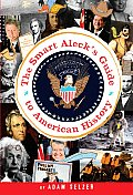 Smart Alecks Guide to American History